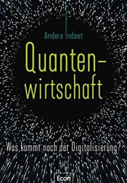 Quantenwirtschaft - was kommt nach der Digitalisierung?